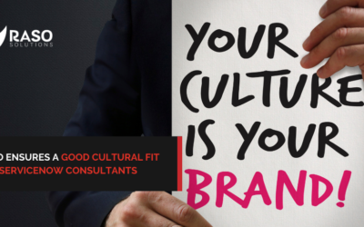 How Raso Ensures A Good Cultural Fit For ServiceNow Consultants